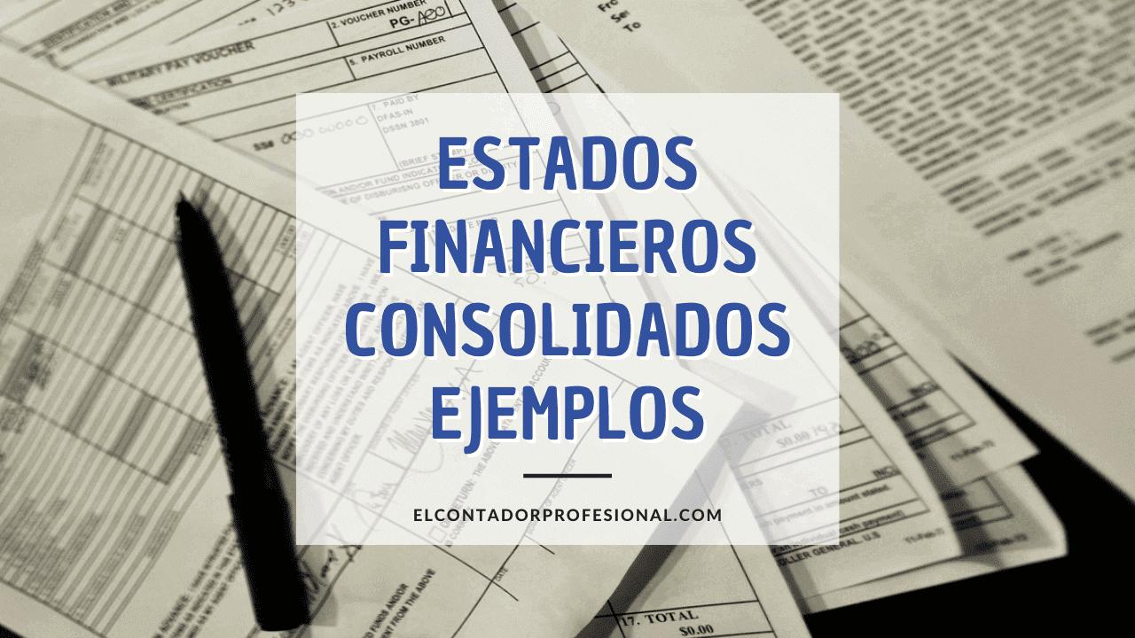 ejemplo de estados financieros consolidados
