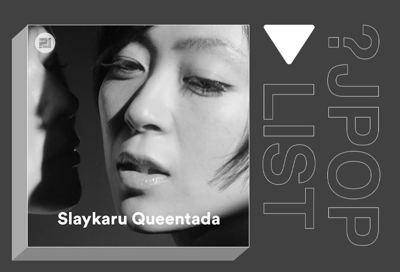 Random J Pop playlist: Slaykaru Queentada   Random J Pop
