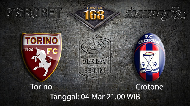 BOLA88 - PREDIKSI TARUHAN BOLA TORINO VS CROTONE 4 MARET 2018 ( ITALIAN SERIE A )