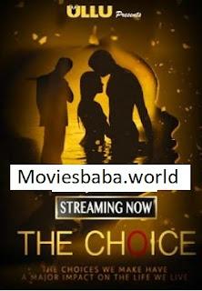 Download The Choice (2019) Season 1 Full Web Series HDRip 1080p | 720p | 480p | 300Mb | 700Mb