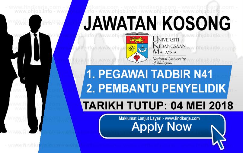 Jawatan Kerja Kosong UKM - Universiti Kebangsaan Malaysia logo www.findkerja.com mei 2018