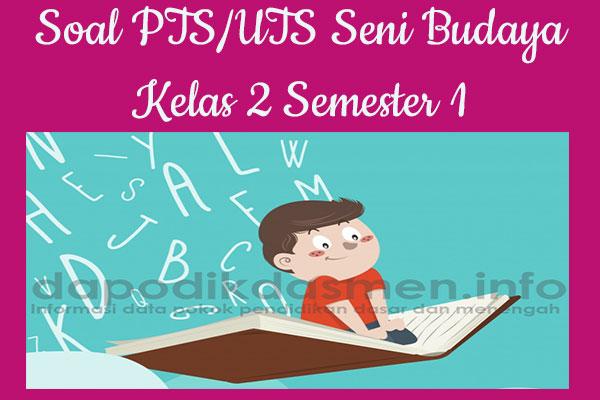 Soal PTS UTS Seni Budaya Kelas 2 Semester 1 SD MI Tahun 2019-2020