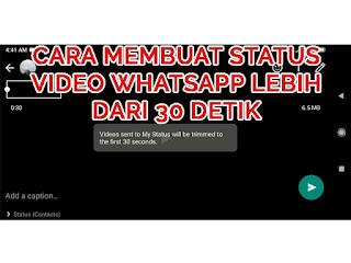 tutorial membuat status whatsapp video lebih dari 30 detik
