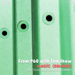 From P60 & Lisa Shaw - Magic (Remixes)
