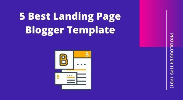 5 Best Landing Page Blogger Template 2021 Premium
