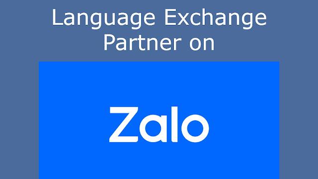 language exchange partner on Zalo 2021