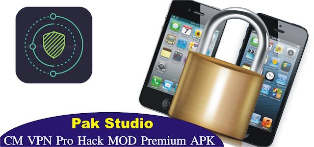 CM VPN Pro Hack MOD Premium APK Free Download