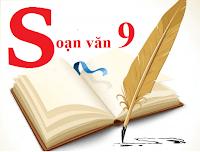 Tìm hiểu các tác phẩm văn - thơ trong sách giáo khoa lớp 9 (Soạn văn lớp 9)