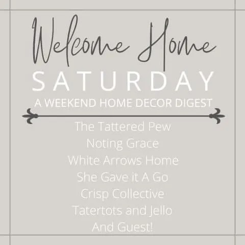 Welcome Home Saturday home decor digest