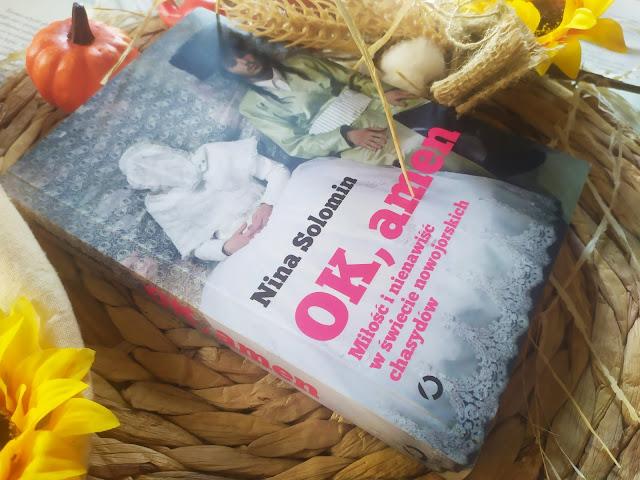 Wydawnictwo Otwarte: Nina Solomin - Ok, Amen. Miłość i nienawiść w świecie nowojorskich chasydów.