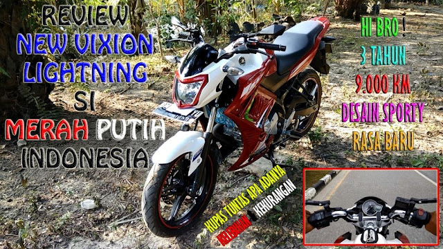 Review Motor Yamaha New Vixion Lightning 3 Tahun Pemakaian (Kelebihan Kekurangan & Tips Trik) Terbaru www.hardikakurniawan.com