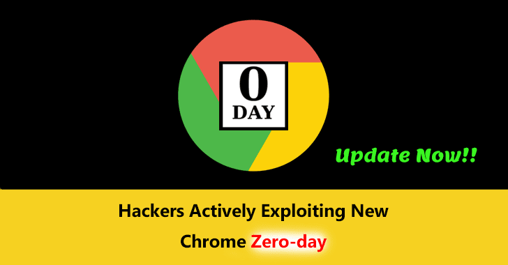 Emergency!! Hackers Actively Exploiting New Chrome Zero-day Bug in Wide – Update Now