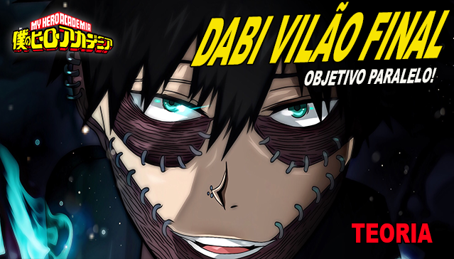 DABI VILÃO FINAL DE BOKU NO HERO ACADEMIA