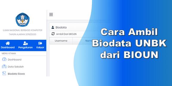 Cara Ambil Biodata UNBK dari BIOUN