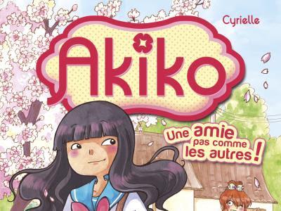 Akiko, tome 1 : une amie pas comme les autres - Cyrielle