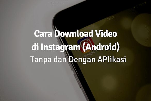 Cara Download Gambar dan Video di Instragram Tanpa Aplikasi dan Aplikasi di Android