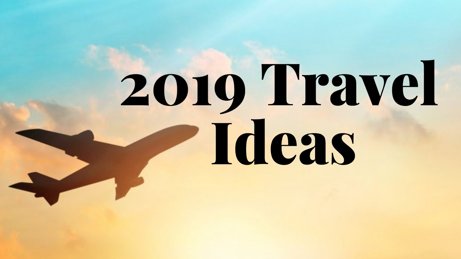 Stephanie Kamp Blog: 2019 Travel Ideas