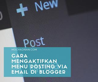 Cara Mengaktifkan Menu Posting Via Email di Blogger