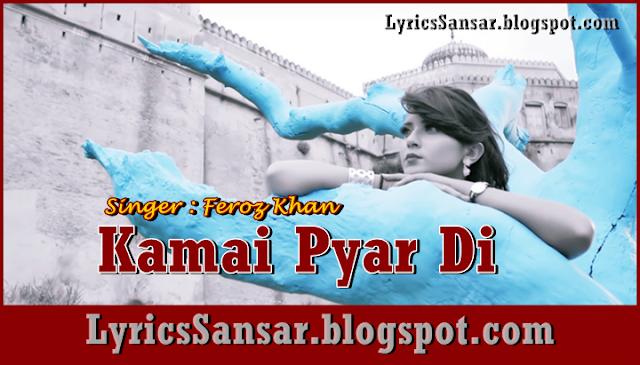 Kamai Pyar Di – Feroz Khan