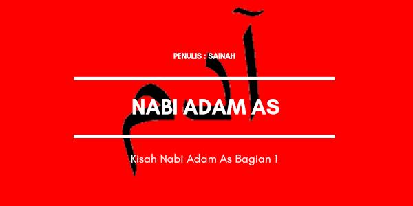 Kisah Nabi Adam As Bagian 1