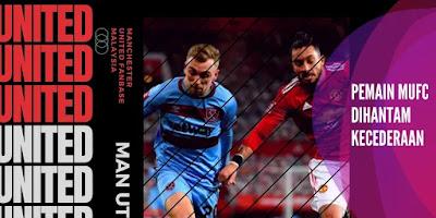 Man United Dihantam Kecederaan Lawan West Ham PL Pekan ke-28