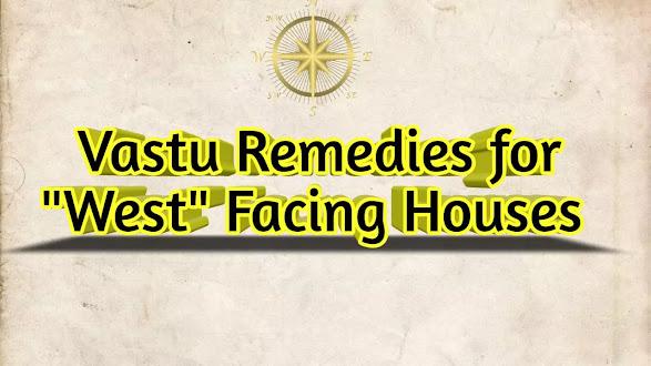 Vastu For West Facing Houses Main Door and their Remedies