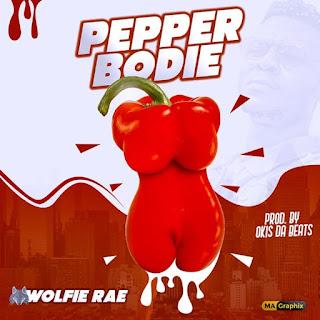 [Music] Wolfie Rae – Pepper Bodie