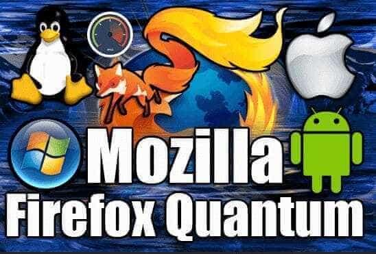 تحميل المتصفح السريع Mozilla Firefox Quantum اخر اصدار لجميع الانظمة