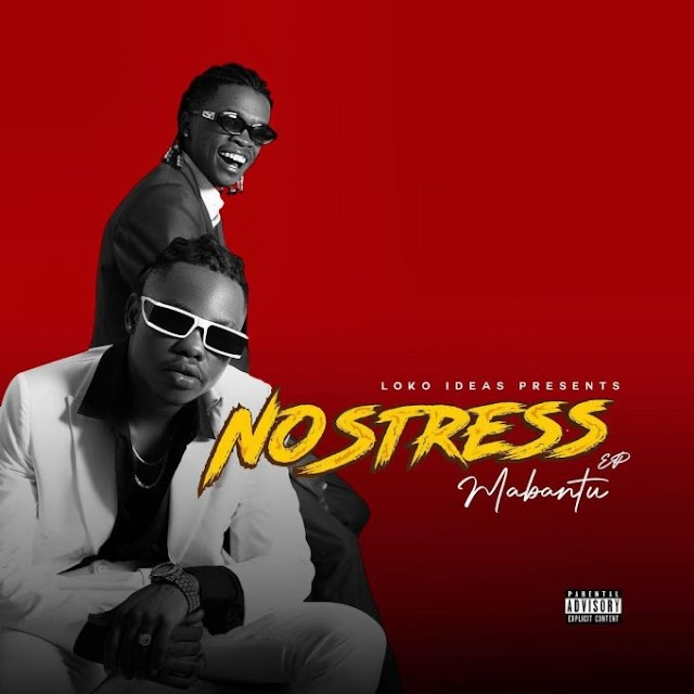 EP   Mabantu – NO STRESS   Download MP3