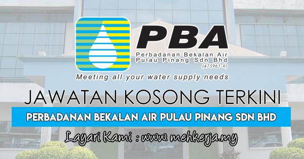 Jawatan Kosong Terkini 2018 di Perbadanan Bekalan Air Pulau Pinang (PBA)