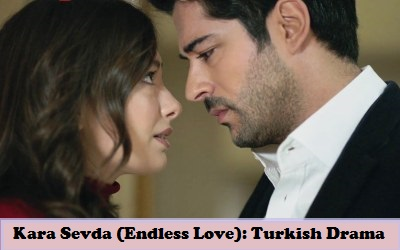 Kara Sevda (Endless Love) Synopsis And Cast: Turkish Drama | Full