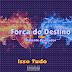 Força do Destino  feat. Valente Pensador - Isso Tudo  [FREE DOWNLOAD]