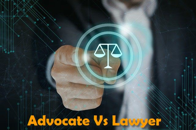 Difference between Advocate and Lawyer