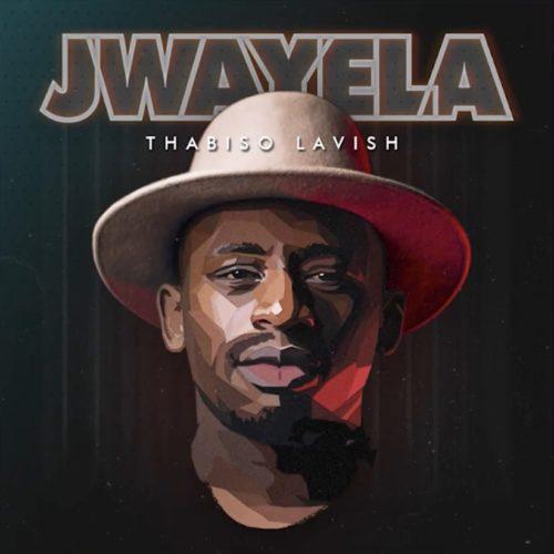 DOWNLOAD MP3: Thabiso Lavish – Jwayela #Arewapublisize
