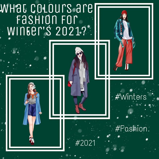 What colors are in fashion for winter 2021?