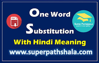 Top 1000 One Word Substitution With Hindi Meaning Set 3