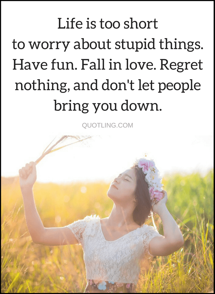 Quotes Life Is Not Meant To Be Spent Worrying And Stressing Its To