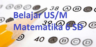 Soal UN (US/M) SD : Matematika Indikator 1 dan pembahasannya