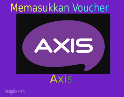 Memasukkan voucher axis