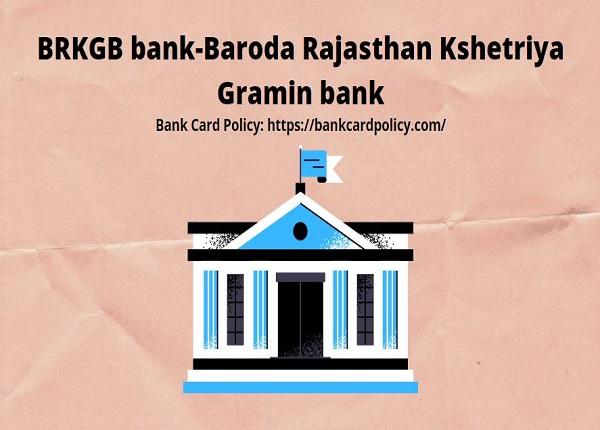 Best 7 things:- BRKGB bank-Baroda Rajasthan Kshetriya Gramin bank
