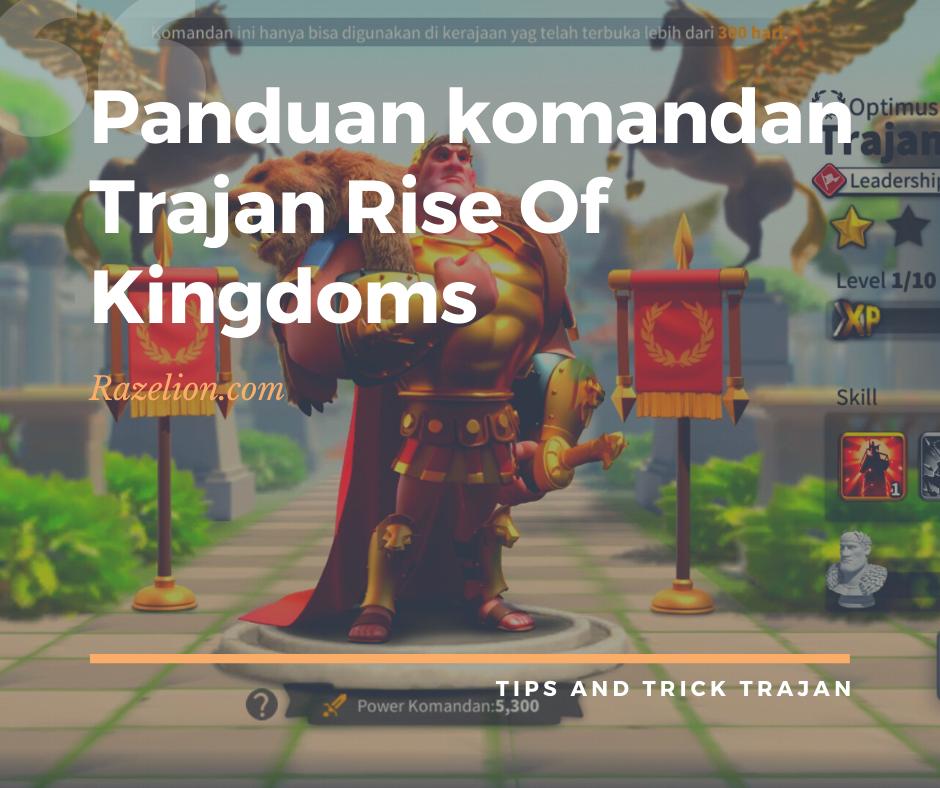 Trajan rise of kingdoms guide