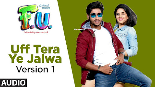 Uff Tera Ye Jalwa - FU - Friendship Unlimited (2017)