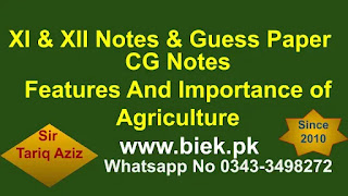 MAIN FEATURES OF AGRICULTURE: