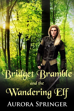 Bridget Bramble and the Wandering Elf