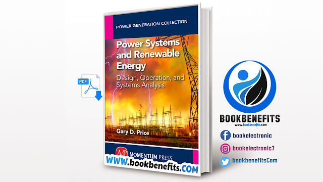 POWER SYSTEMS AND RENEWABLE ENERGY DESIGN, OPERATION, AND SYSTEMS ANALYSIS EDITED Download PDF