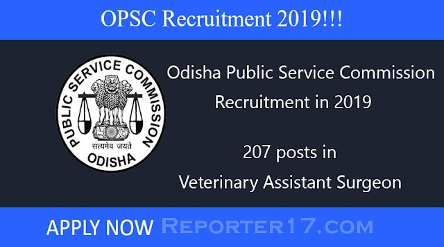 Government Job : Odisha Public Service Commission (OPSC) में भर्ती In 2019 - 207 Posts In Veterinary Assistant Surgeon