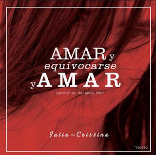 Julia~Cristina Amar y equivocarse y amar