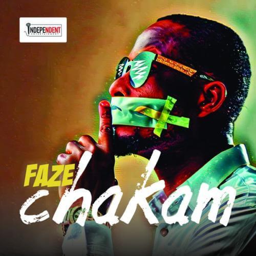 [Music] Faze – Chakam (Prod by Willis)