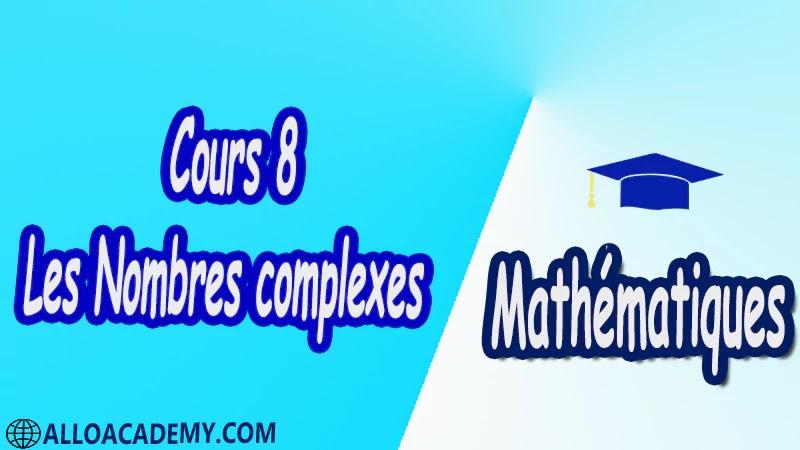 Cours 8 Les Nombres complexes PDF Mathématiques Maths Les Nombres complexes Forme algébrique Représentation graphique Opérations sur les nombres complexes Addition et multiplication Inverse d'un nombre complexe non nul Nombre conjugué Module d'un nombre complexe Argument d'un nombre complexe Forme exponentielle d'un nombre complexe Résolution dans C d'équations Interprétation géométrique Nombres complexes et transformations translation rotation homothétie Cours résumés exercices corrigés devoirs corrigés Examens corrigés Contrôle corrigé travaux dirigés td