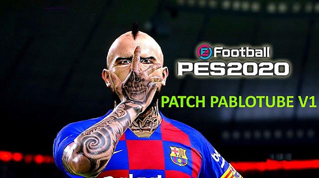 Patch PabloTube V1 | Update v1.1 | PES2020 | PC
